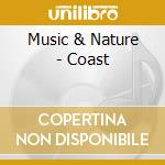 Music & Nature - Coast cd musicale di ARTISTI VARI