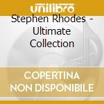 ULTIMATE COLLECTION                       cd musicale di Stephen Rhodes