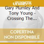 Crossing the w. 07 cd musicale di PLUMLEY & YOUNG