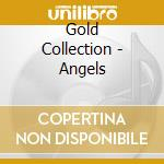 Gold Collection - Angels cd musicale di ARTISTI VARI