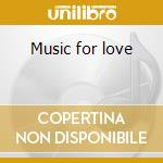 Music for love cd musicale di Quinn denis (asha)