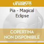Magical eclipse cd musicale di Pia