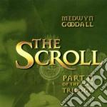 Goodall Medwyn - The Scroll cd musicale di Medwyn Goodall
