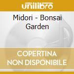 Bonsai garden cd musicale di Midori