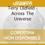 Across the universe cd musicale di Terry Oldfield