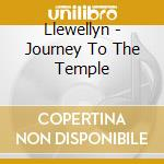 Journey to the temple cd musicale di Llewellyn