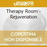 Therapy room-rejuvenation cd musicale di ARTISTI VARI