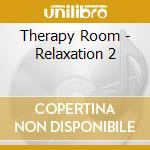 Relaxation 2 cd musicale di Room Therapy