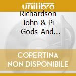 Gods and g.06 cd musicale di RICHARDSON JOHN & PIA