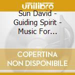 Guiding spirit - music for natural heali cd musicale di David Sun