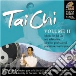 Tai chi vol.ii-the mind body & soul cd musicale di ARTISTI VARI