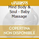 Baby massage 06 cd musicale di MIND BODY & SOUL