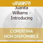 Introducing cd musicale di Williams Juanita