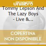 Live & durty - cd musicale di Tommy lepson & the lazy boys
