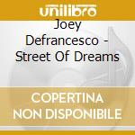 The street of dream - defrancesco joey cd musicale di Joey Defrancesco