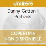 Portraits - gatton danny cd musicale di Danny Gatton