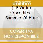 (LP VINILE) Summer of hate lp vinile di Crocodiles