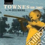 In the beginning cd musicale di Van zandt townes