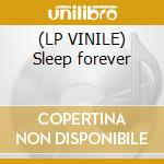 (LP VINILE) Sleep forever lp vinile di Crocodiles