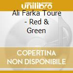 RED & GREEN cd musicale di FARKA TOURE ALI