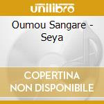 SEYA cd musicale di OUMOU SANGARE