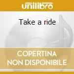Take a ride cd musicale di Jayo Felony