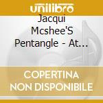 Jacqui Mcshee'S Pentangle - At The Little Theatre cd musicale di MCSHEES JACQUI