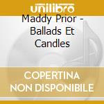 Ballads et candles cd musicale di Maddy Prior