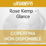 Rose Kemp - Glance cd musicale di Rose Kemp