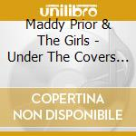 Under the covers cd musicale di Muddy & the girls