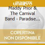Maddy Prior & The Carnival Band - Paradise Found cd musicale di Maddy prior & the ca