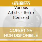 RETRO REMIXED/RARE & EXTENDED cd musicale di Artisti Vari