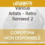 RETRO REMIXED-RARE & REMIXED cd musicale di Artisti Vari