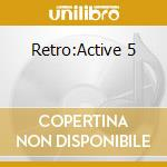RETRO:ACTIVE 5-Rare & Remixed cd musicale di Artisti Vari