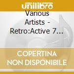 Retro:active vol.7 cd musicale di Artisti Vari