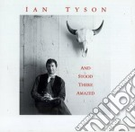 Ian Tyson - And Stood There Amazed cd musicale di Ian Tyson