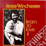 Learn to love it - winchester jesse cd musicale di Jesse Winchester