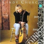 Cindy Church - Just A Little Rain cd musicale di Church Cindy