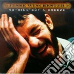 Nothing but a breeze - winchester jesse cd musicale di Jesse Winchester