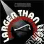 Larget than life - cd musicale di Crowbar
