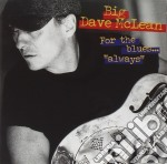 For the blues always - cd musicale di Big dave mclean