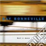 Roll it down cd musicale di Ray Bonneville