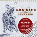 THE GIFT - TRIBUTE TO IAN TYSON cd musicale di ARTISTI VARI