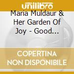 GOOD TIME MUSIC FOR HARD                  cd musicale di MULDAUR MARIA & HER
