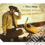 Bush pilot buckaroo cd musicale di Hus Tim