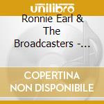 Ronnie Earl & The Broadcasters - Living In The Light cd musicale di EARL RONNIE & THE BR