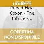 Coxon Robert Haig - The Infinite - Essence Of Life cd musicale di COXON ROBERT HAIG