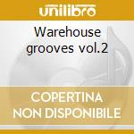 Warehouse grooves vol.2 cd musicale di Artisti Vari