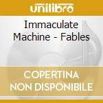 Fables cd musicale di Machine Immaculate