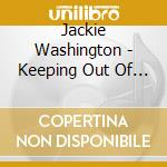 Keeping out of mischief - cd musicale di Washington Jackie
